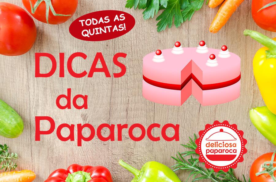 Dicas para bolos perfeitos # Dicas da Paparoca