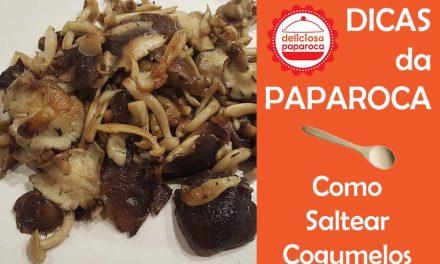 Como saltear cogumelos # Dicas da Paparoca